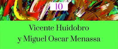 10 Poesía más Poesía: Vicente Huidobro y Miguel Oscar Menassa