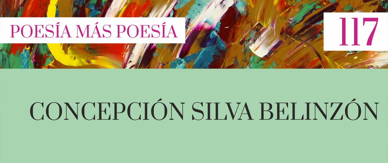 117. Poesía más Poesía: Concepción Silva Belinzón