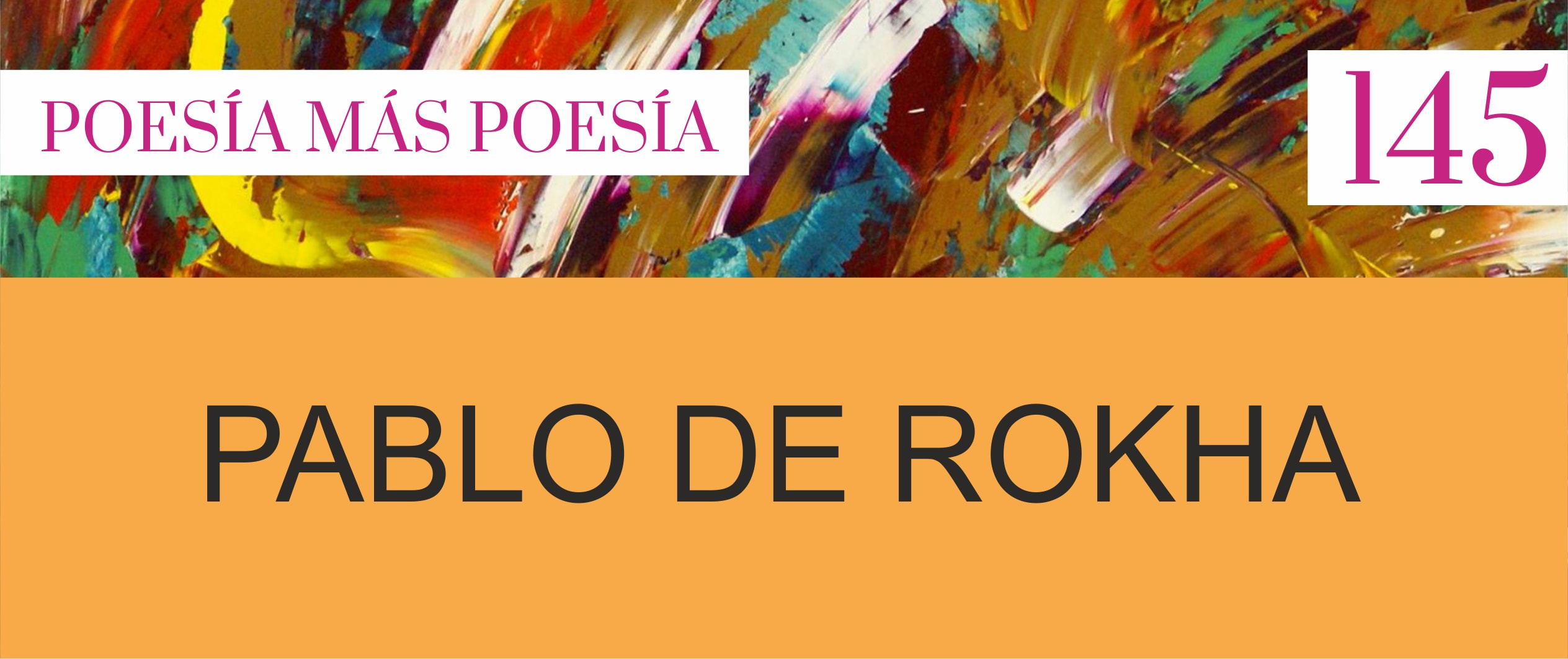 145. Poesía más Poesía: Pablo de Rokha