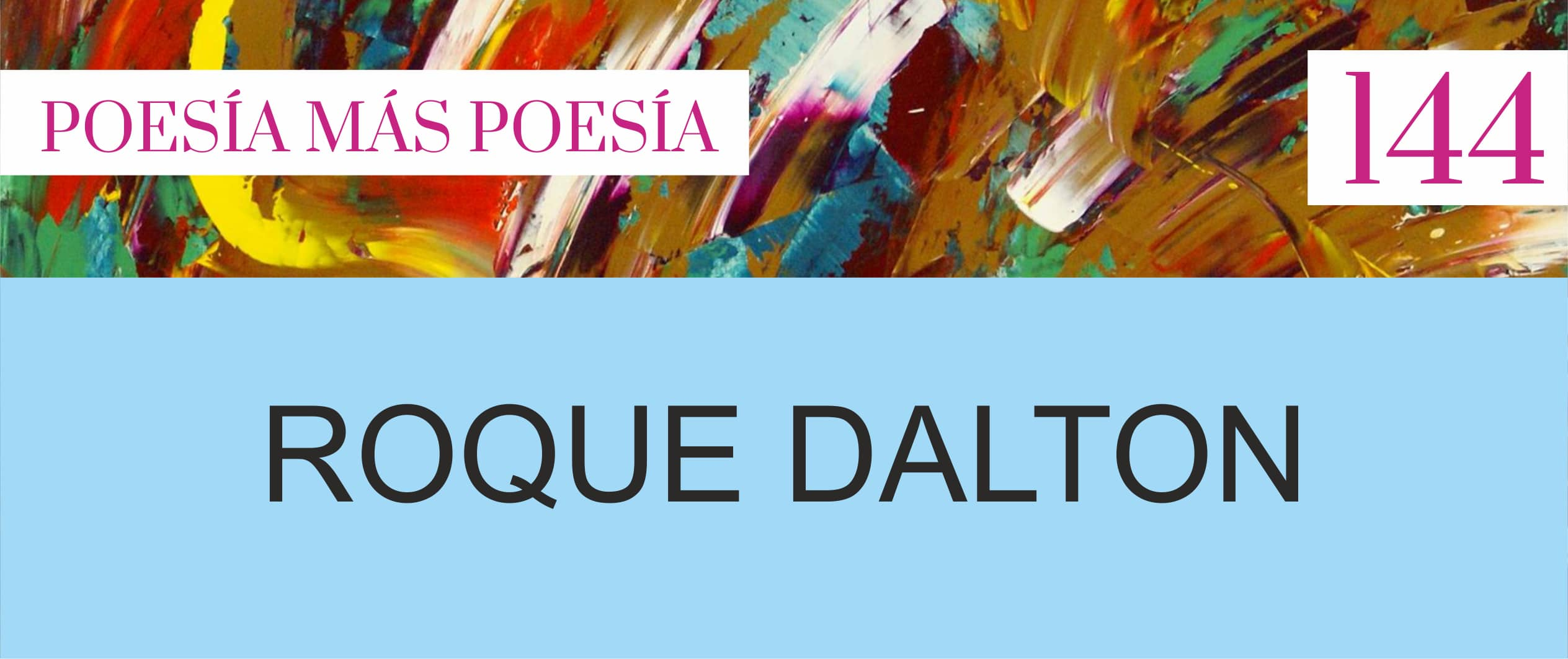 144. Poesía más Poesía: Roque Dalton