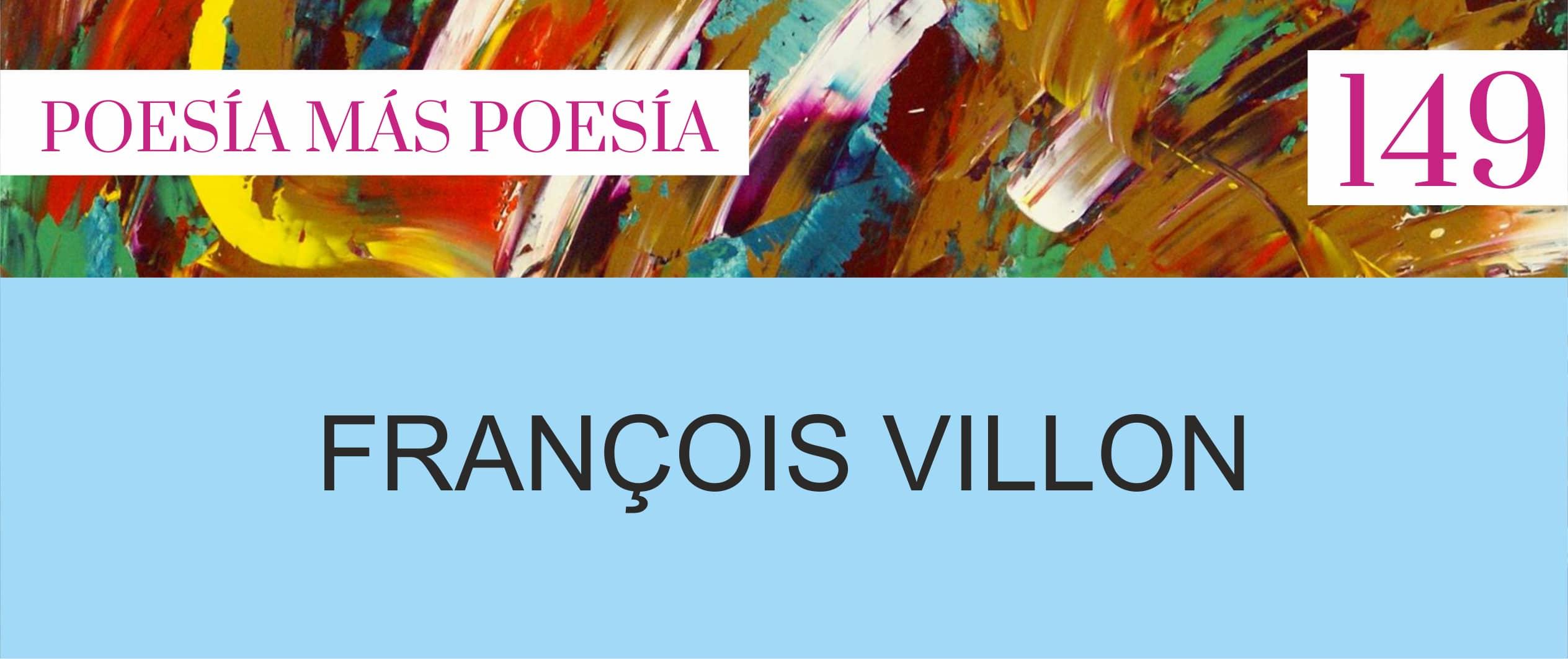 149. Poesía más Poesía: François Villon