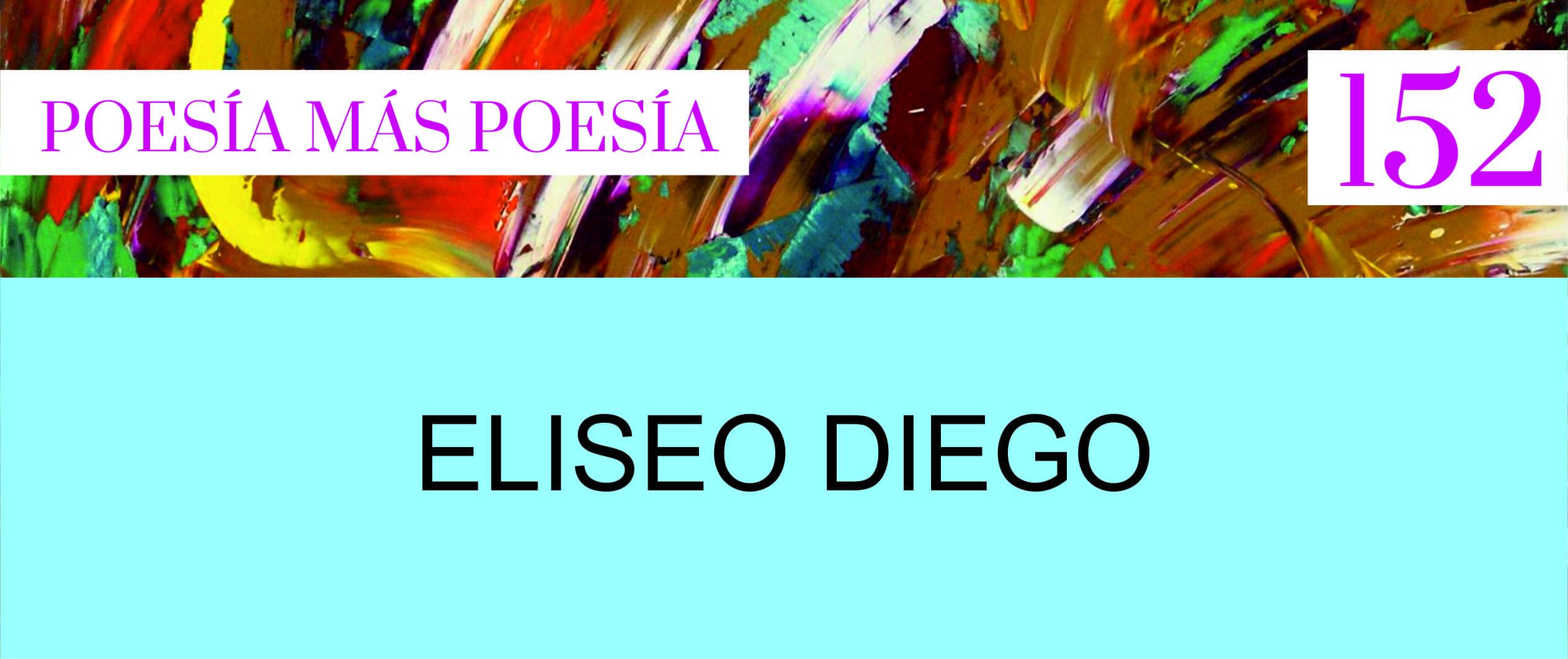 152. Poesía más Poesía: Eliseo Diego