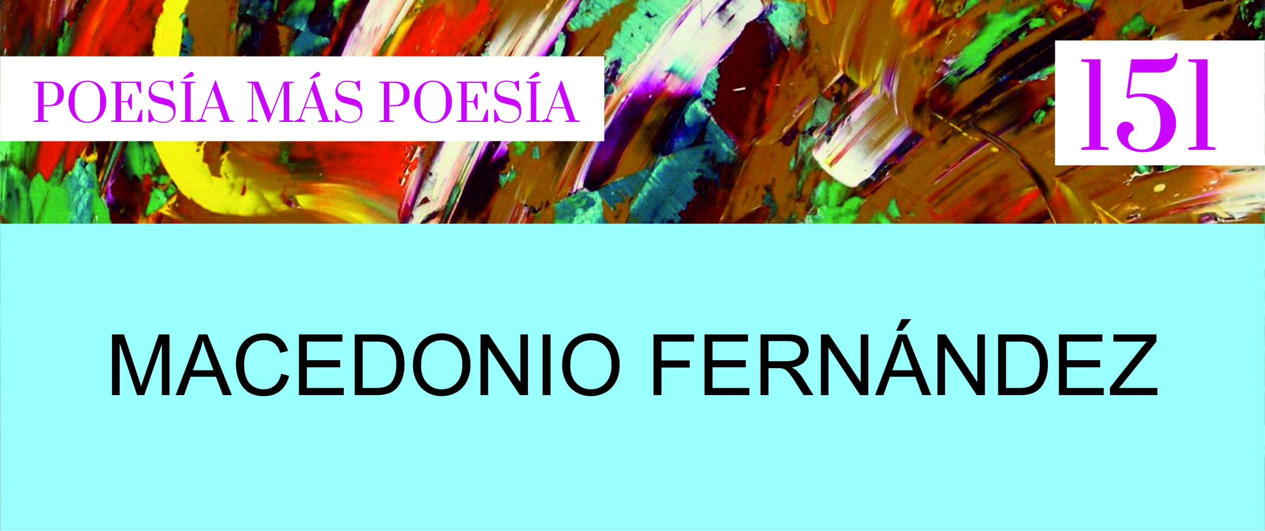 151. Poesía más Poesía: Macedonio Fernández